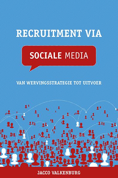 Het boek 'Recruitment via sociale media'. Vanaf nu leverbaar!